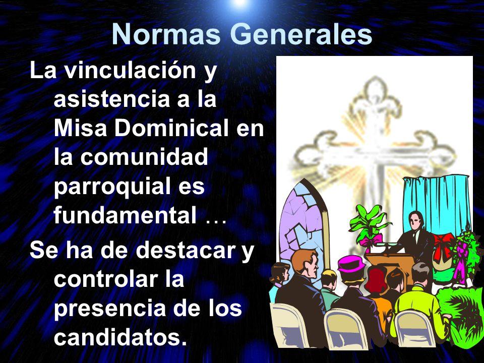 Normas Generales La vinculación y asistencia a la Misa Dominical en la comunidad parroquial es fundamental …