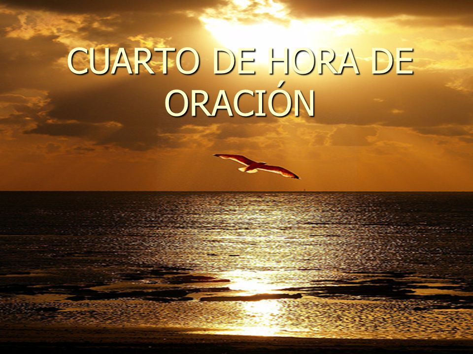 CUARTO DE HORA DE ORACIÓN