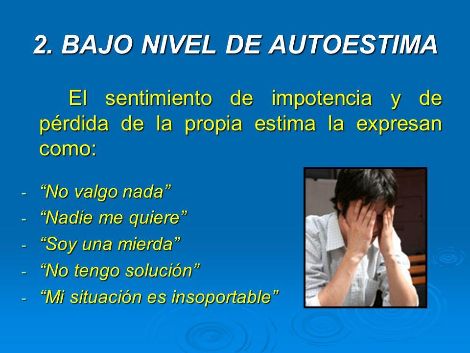 2. BAJO NIVEL DE AUTOESTIMA