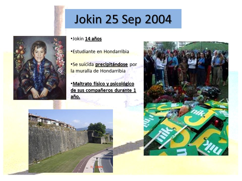 Jokin 25 Sep 2004 Jokin 14 años Estudiante en Hondarribia