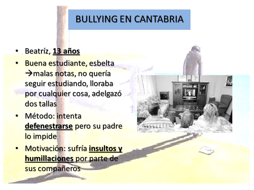 BULLYING EN CANTABRIA Beatríz, 13 años