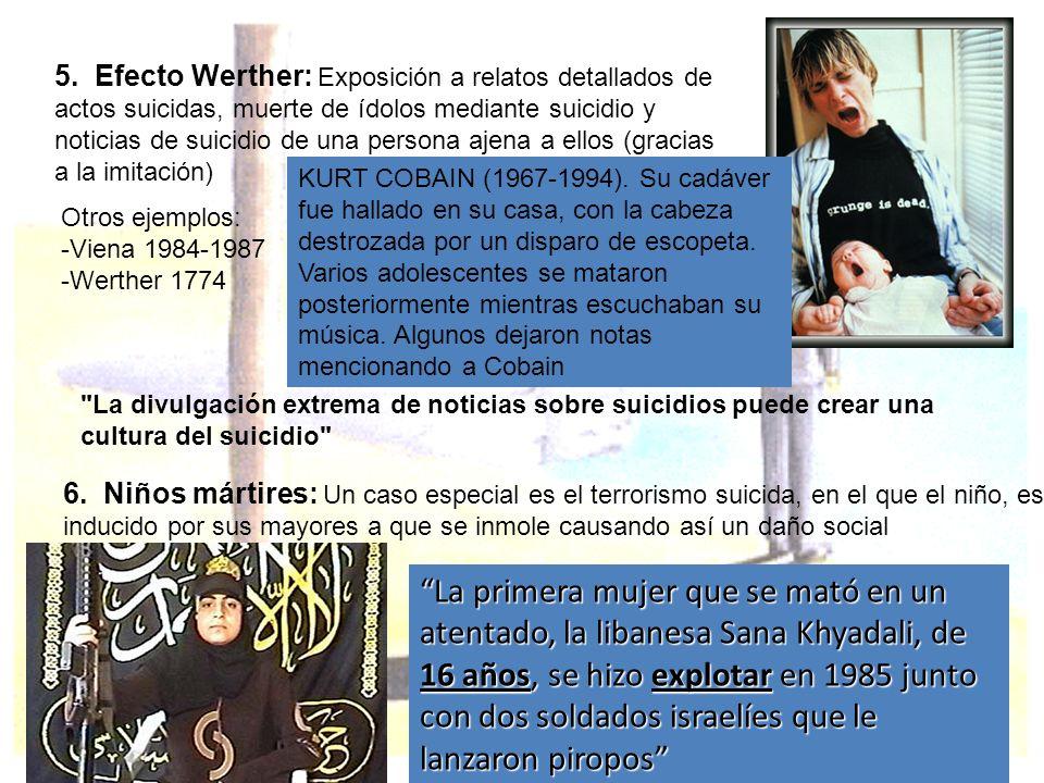 5. Efecto Werther: Exposición a relatos detallados de actos suicidas, muerte de ídolos mediante suicidio y noticias de suicidio de una persona ajena a ellos (gracias a la imitación)