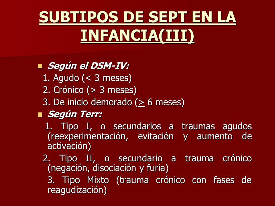 SUBTIPOS DE SEPT EN LA INFANCIA(III)