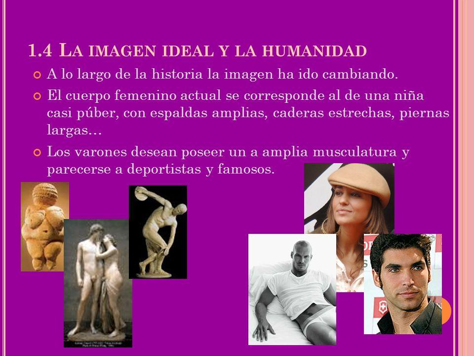 1.4 La imagen ideal y la humanidad