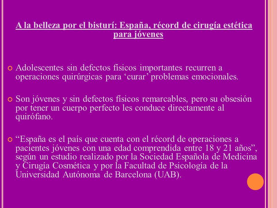 A la belleza por el bisturí: España, récord de cirugía estética para jóvenes