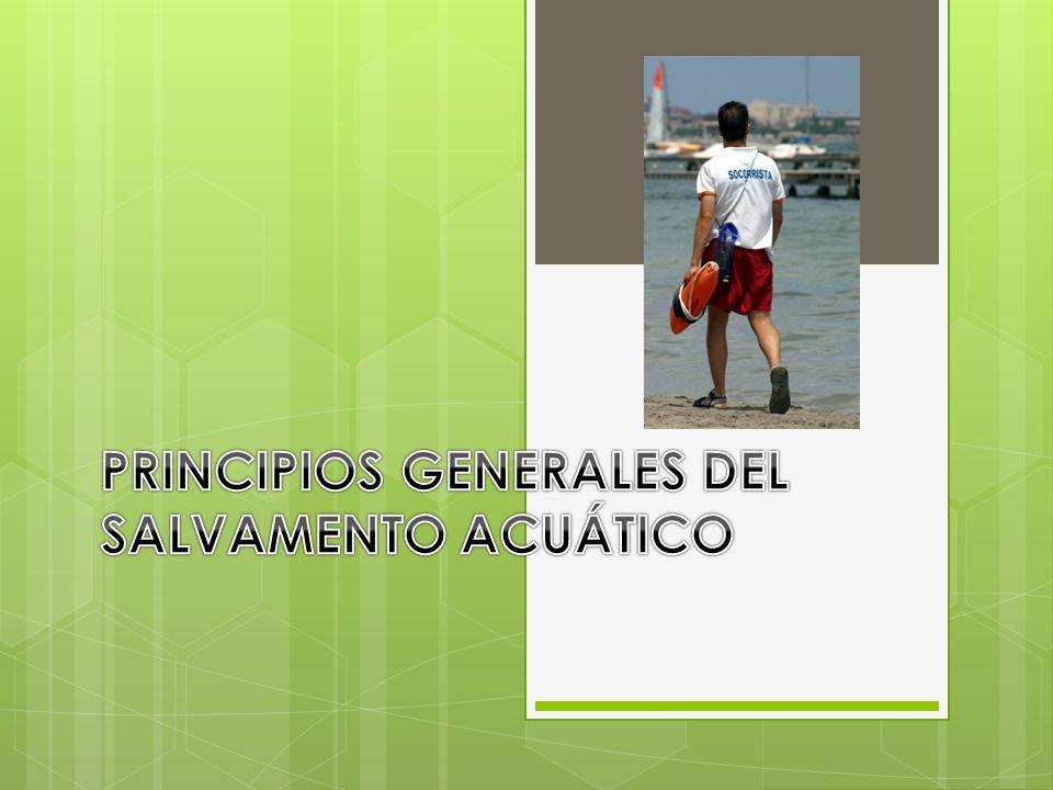 PRINCIPIOS GENERALES DEL SALVAMENTO ACUÁTICO