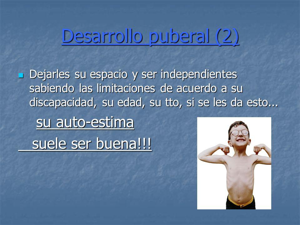 Desarrollo puberal (2) suele ser buena!!!