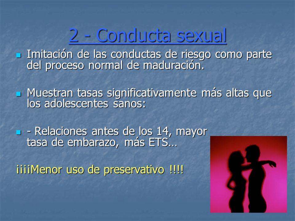 2 - Conducta sexual Imitación de las conductas de riesgo como parte del proceso normal de maduración.