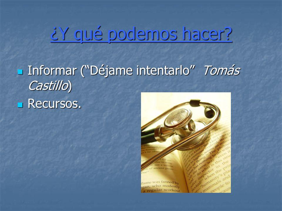 ¿Y qué podemos hacer Informar ( Déjame intentarlo Tomás Castillo)
