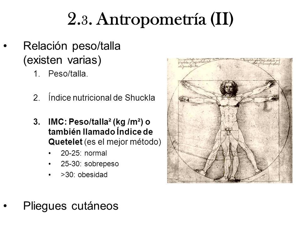 2.3. Antropometría (II) Relación peso/talla (existen varias)