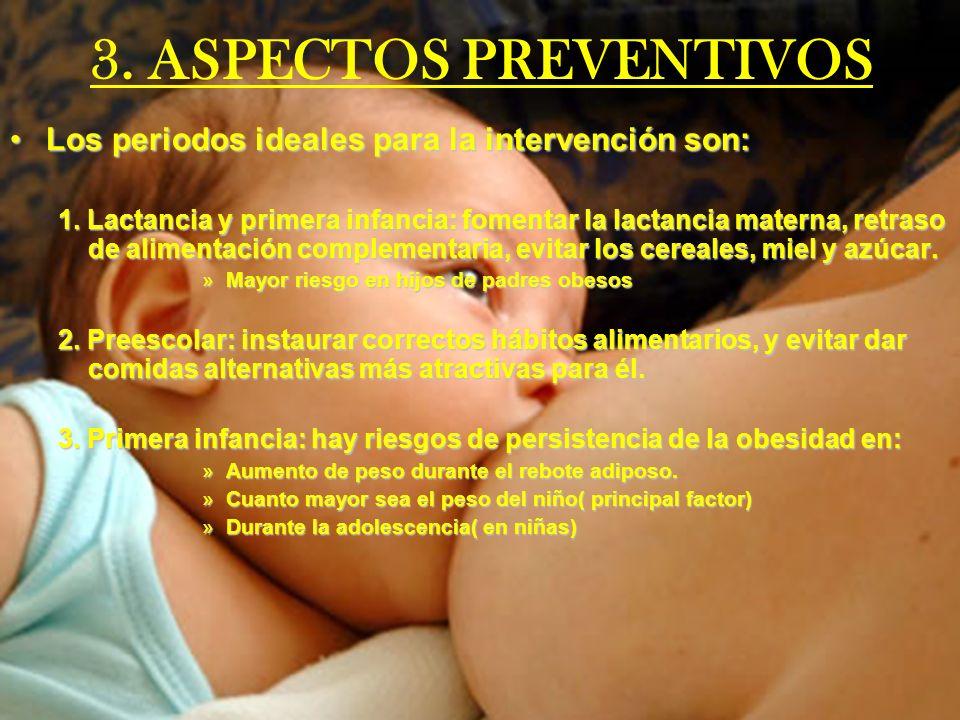 3. ASPECTOS PREVENTIVOS Los periodos ideales para la intervención son: