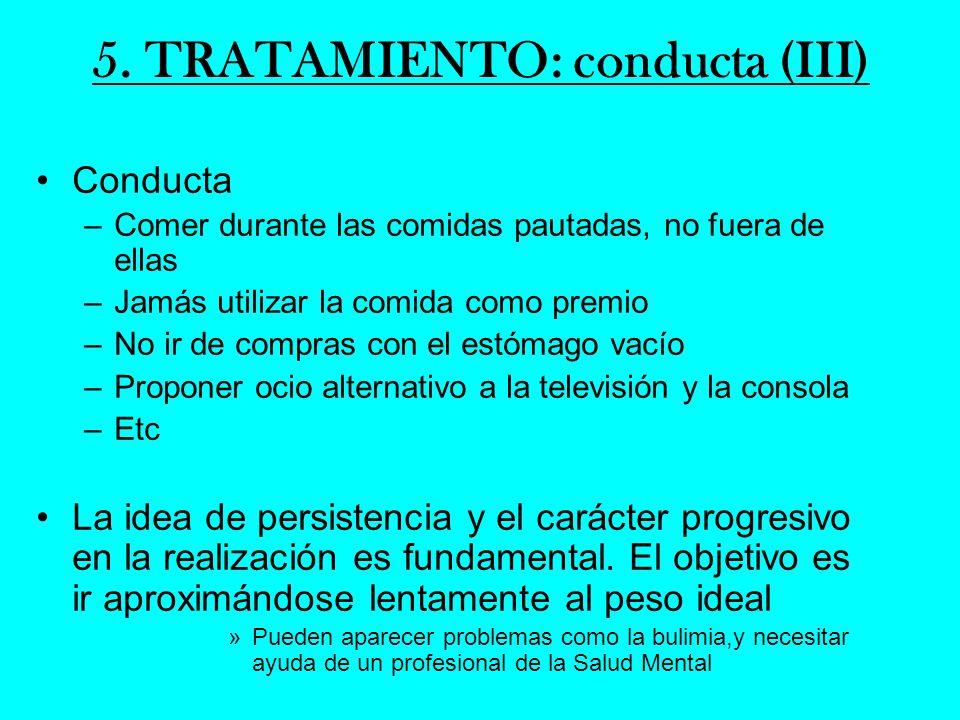 5. TRATAMIENTO: conducta (III)