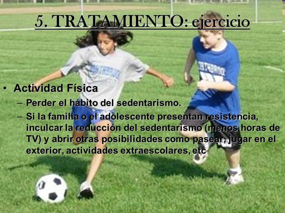 5. TRATAMIENTO: ejercicio