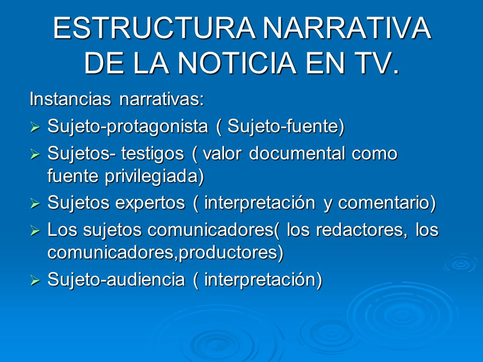 ESTRUCTURA NARRATIVA DE LA NOTICIA EN TV.