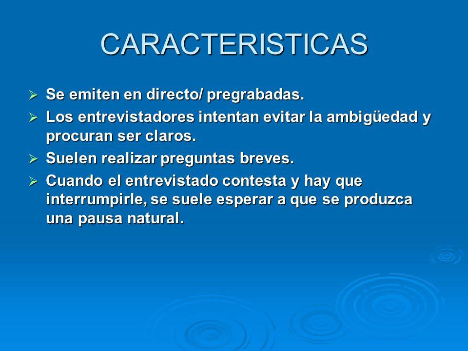 CARACTERISTICAS Se emiten en directo/ pregrabadas.