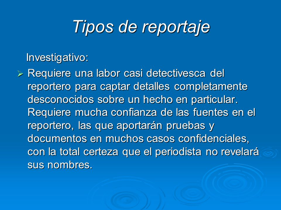 Tipos de reportaje Investigativo: