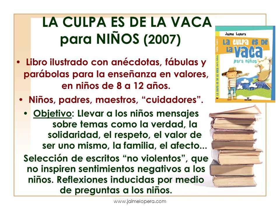 LA CULPA ES DE LA VACA para NIÑOS (2007)