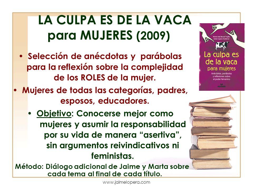LA CULPA ES DE LA VACA para MUJERES (2009)
