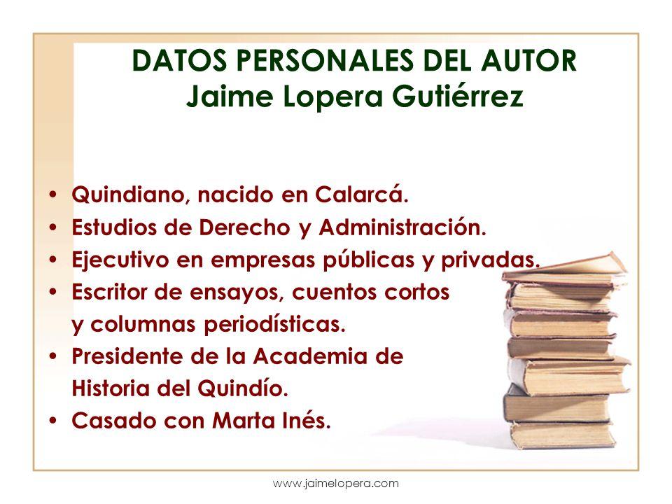 DATOS PERSONALES DEL AUTOR Jaime Lopera Gutiérrez