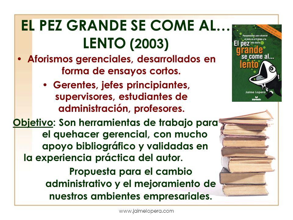 EL PEZ GRANDE SE COME AL… LENTO (2003)