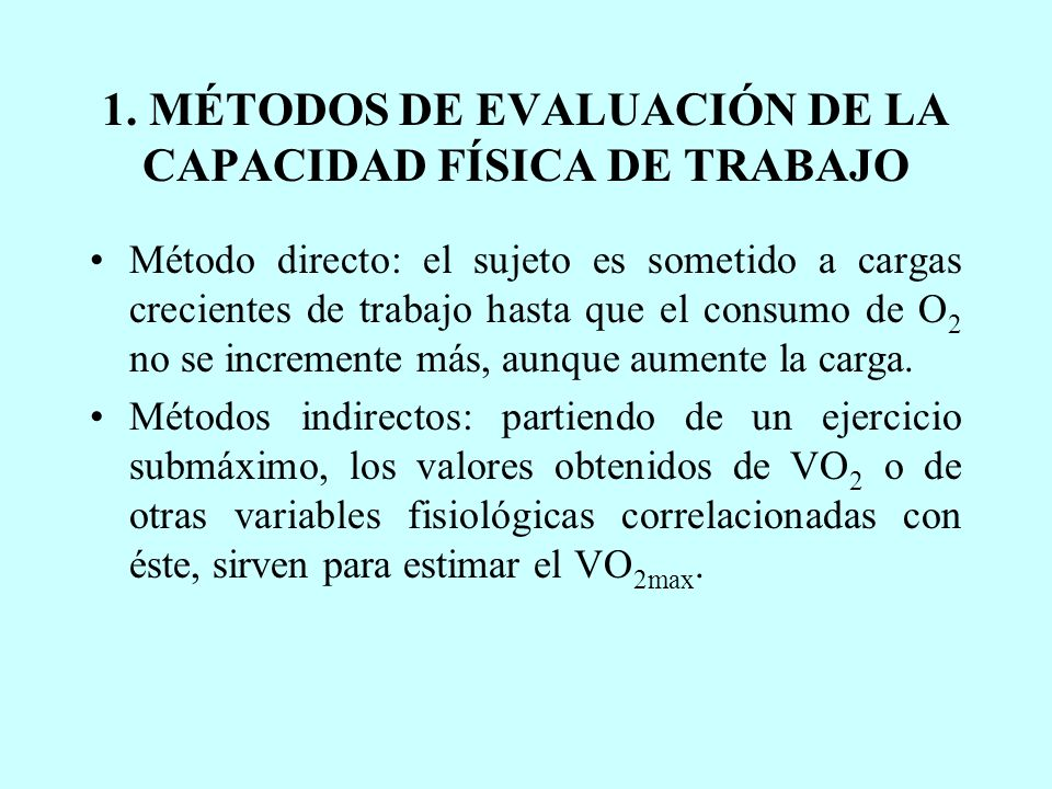 1. MÉTODOS DE EVALUACIÓN DE LA CAPACIDAD FÍSICA DE TRABAJO