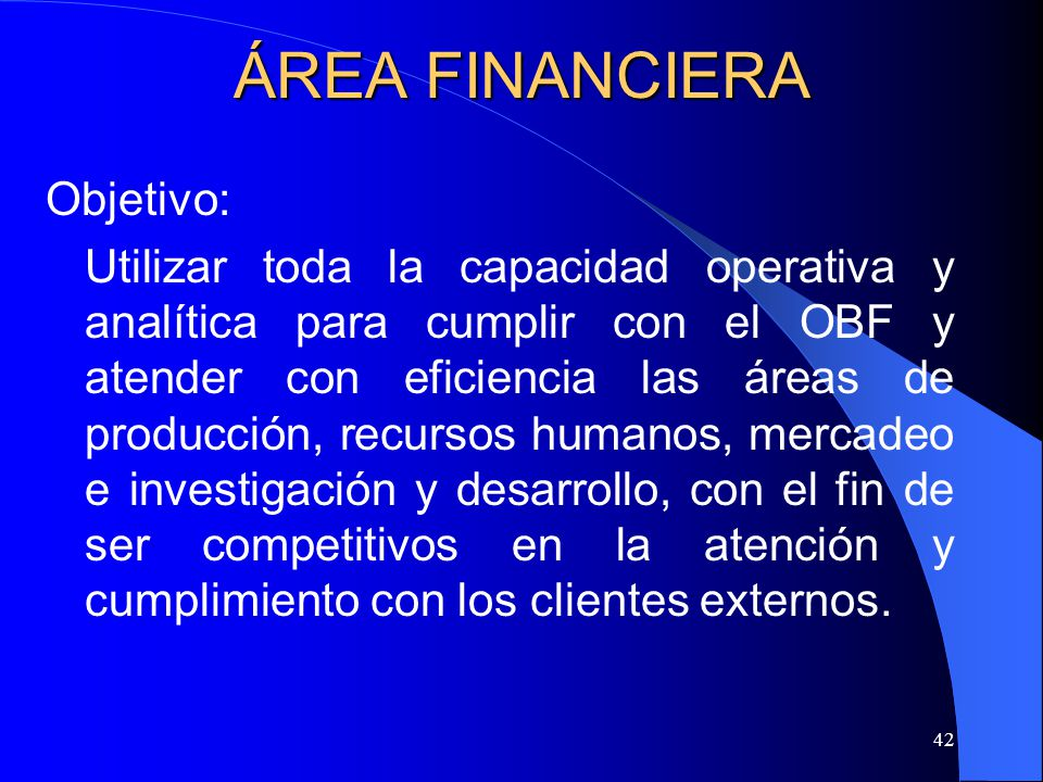ÁREA FINANCIERA Objetivo: