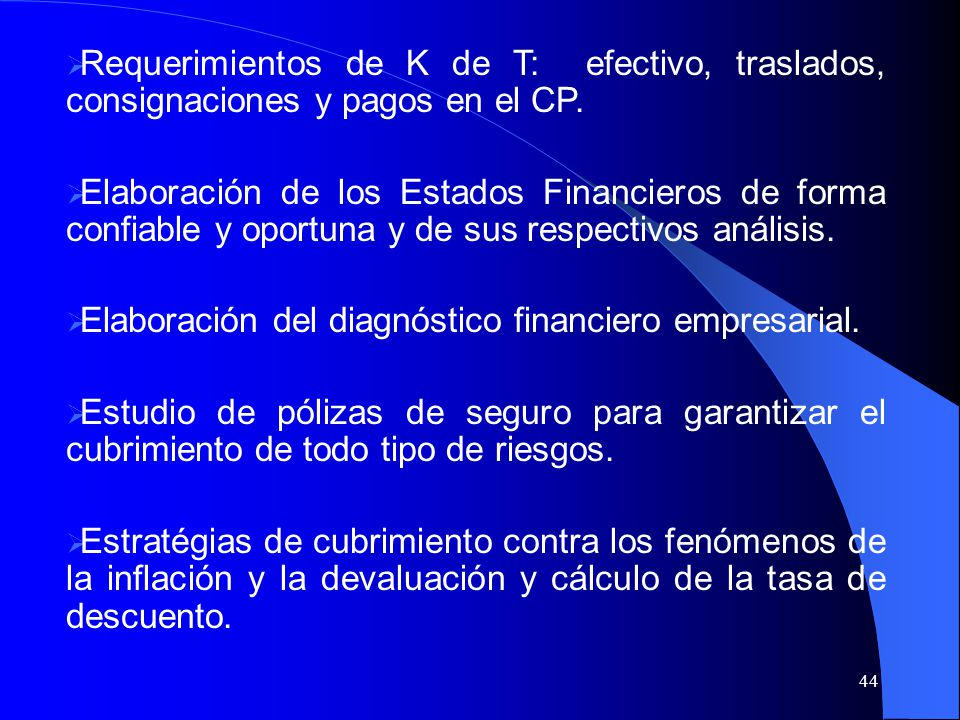 Requerimientos de K de T: efectivo, traslados, consignaciones y pagos en el CP.