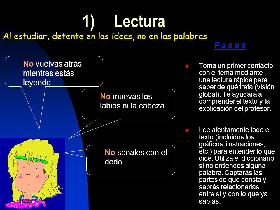 1) Lectura Al estudiar, detente en las ideas, no en las palabras