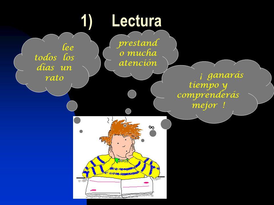 1) Lectura prestando mucha atención lee todos los días un rato