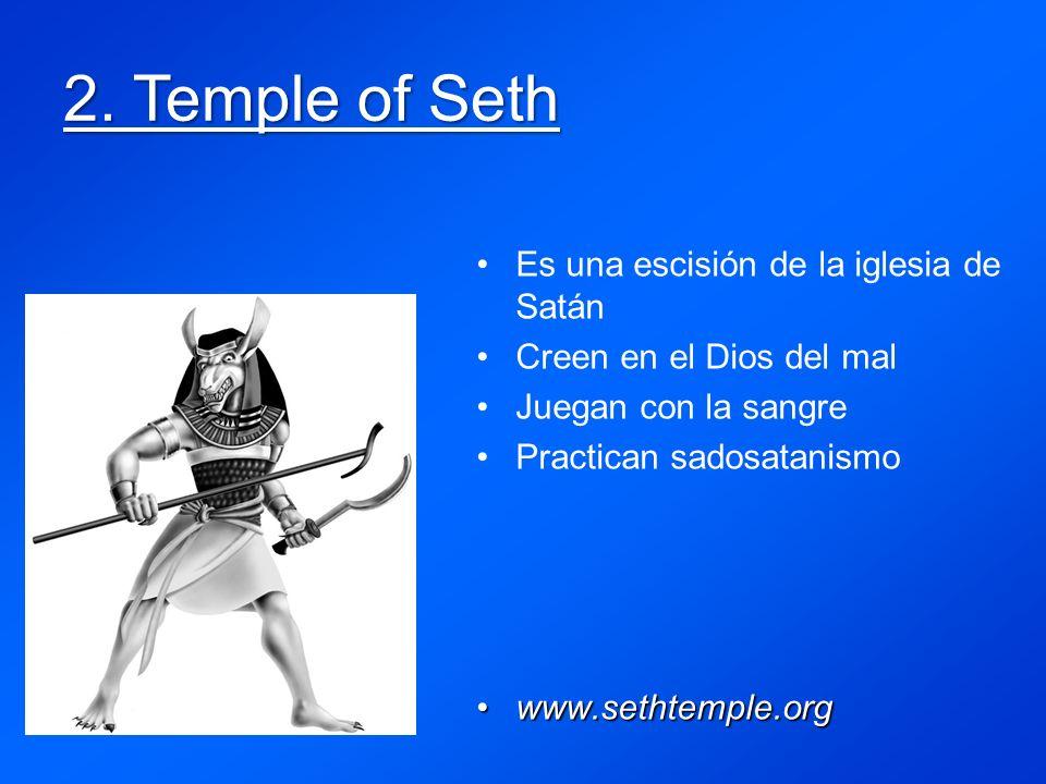 2. Temple of Seth Es una escisión de la iglesia de Satán