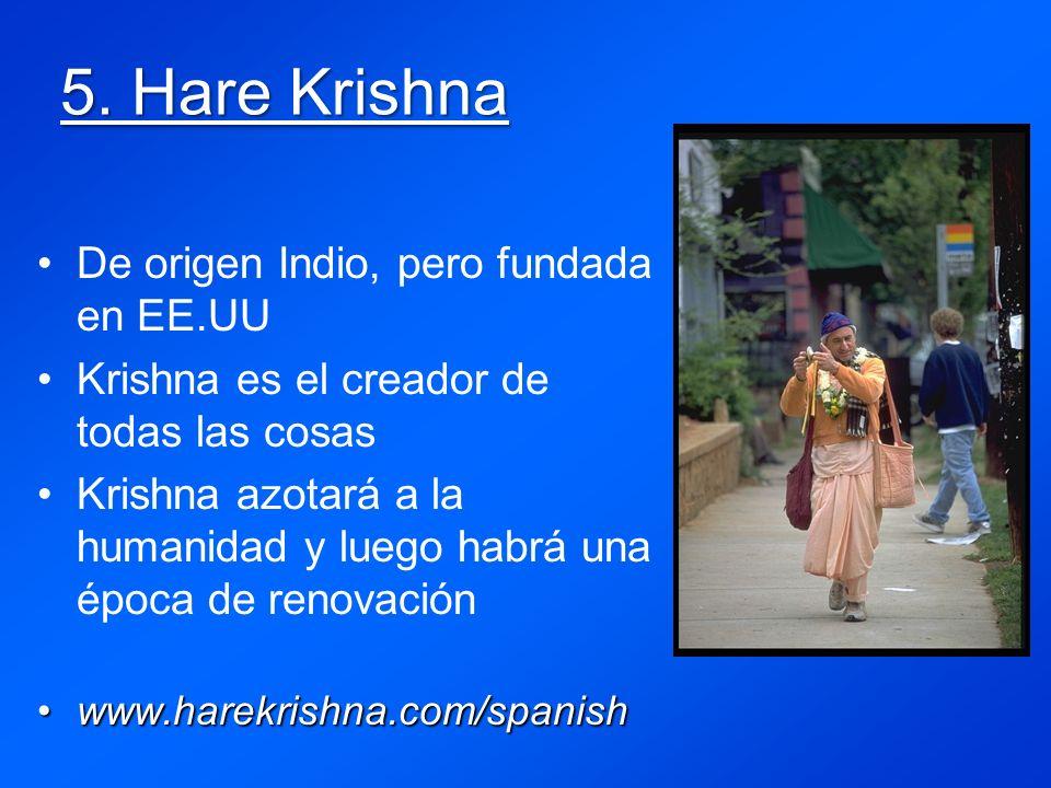 5. Hare Krishna De origen Indio, pero fundada en EE.UU