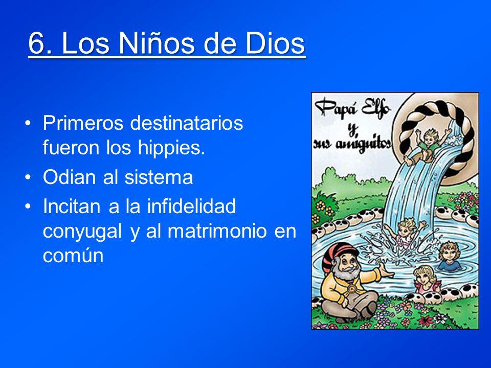 6. Los Niños de Dios Primeros destinatarios fueron los hippies.