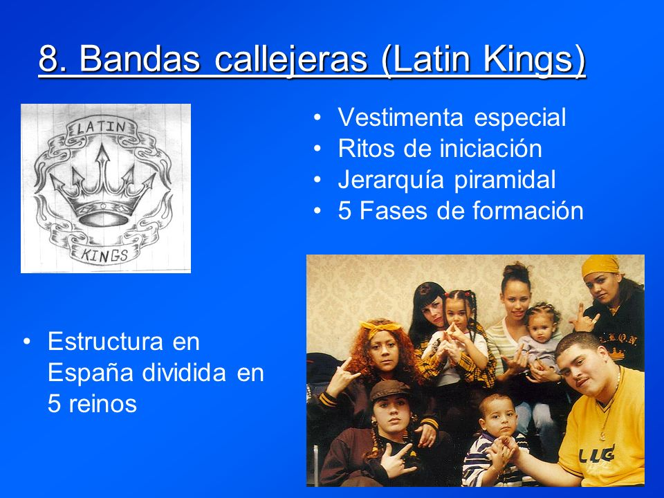 8. Bandas callejeras (Latin Kings)