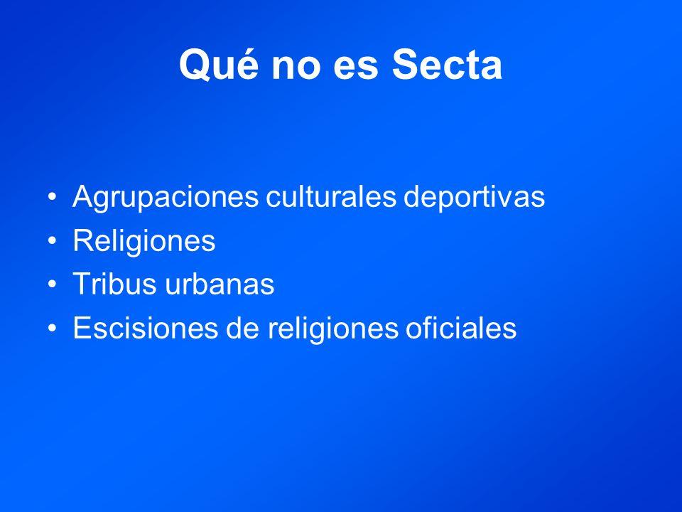 Qué no es Secta Agrupaciones culturales deportivas Religiones
