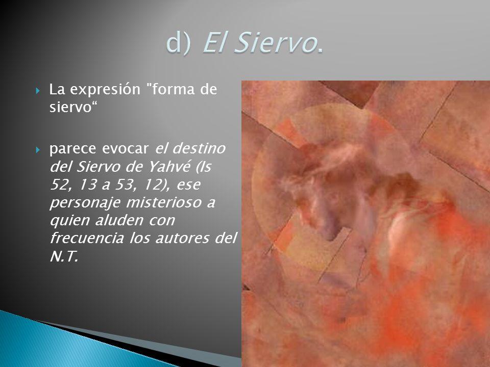 La expresión forma de siervo