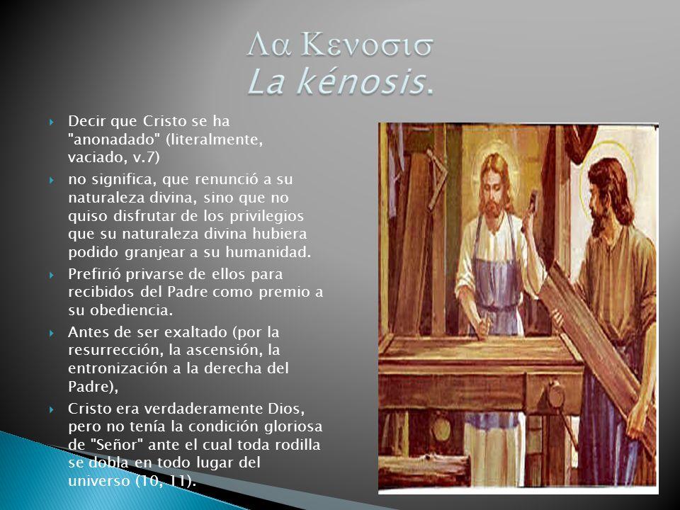 Decir que Cristo se ha anonadado (literalmente, vaciado, v.7)