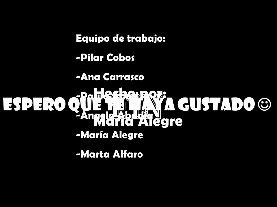 FIN Espero que te haya gustado  Hecho por: María Alegre