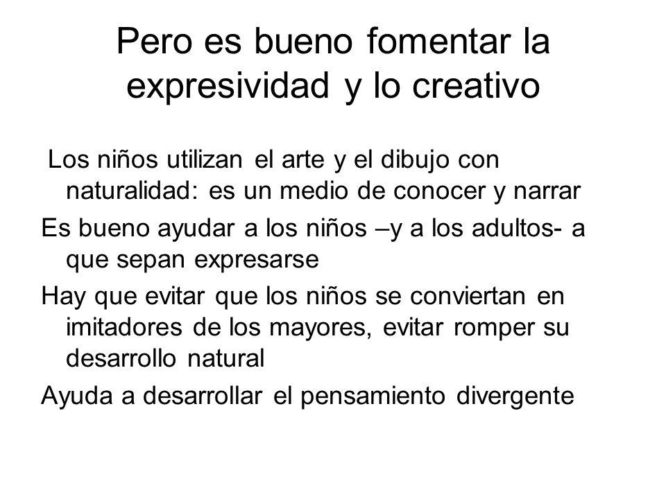 Pero es bueno fomentar la expresividad y lo creativo