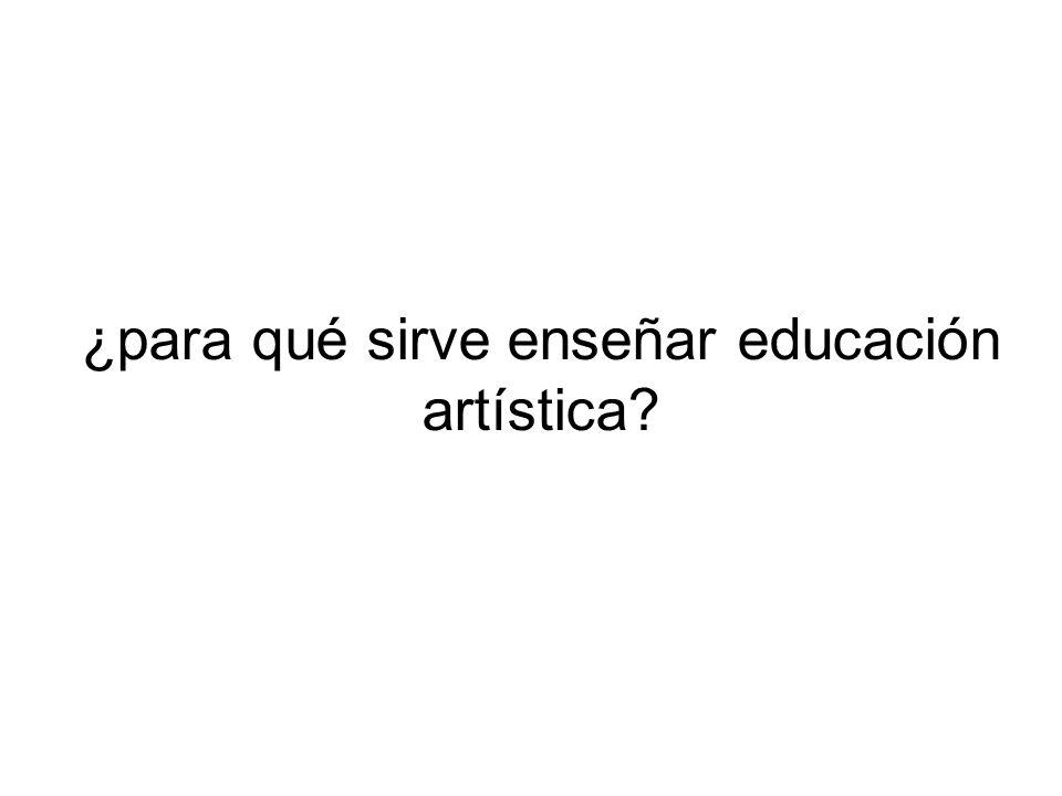 ¿para qué sirve enseñar educación artística