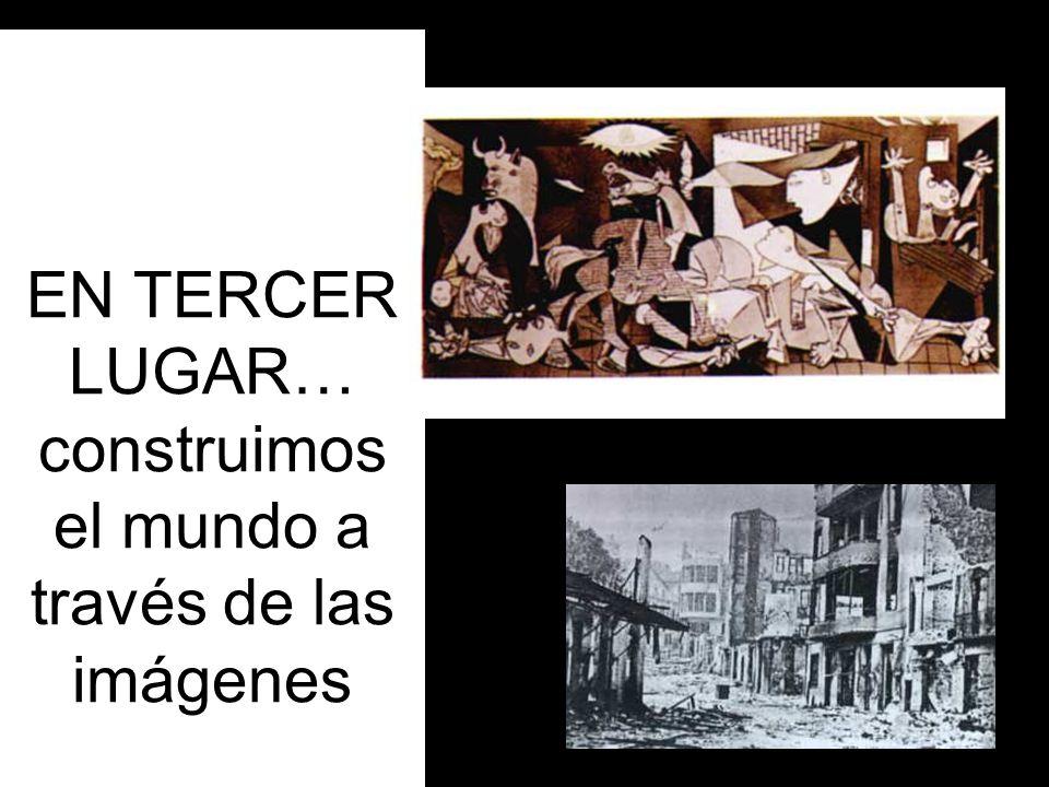 EN TERCER LUGAR… construimos el mundo a través de las imágenes