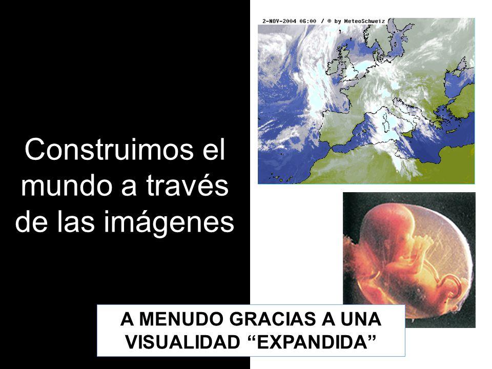 Construimos el mundo a través de las imágenes