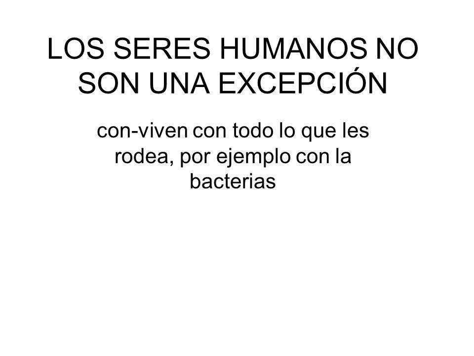 LOS SERES HUMANOS NO SON UNA EXCEPCIÓN