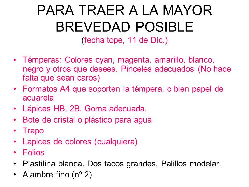PARA TRAER A LA MAYOR BREVEDAD POSIBLE (fecha tope, 11 de Dic.)
