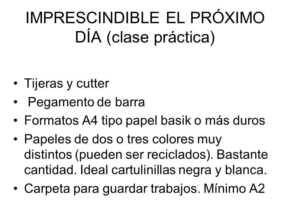 IMPRESCINDIBLE EL PRÓXIMO DÍA (clase práctica)