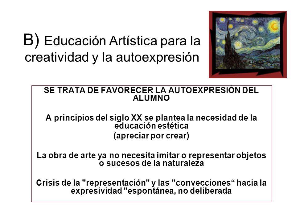 B) Educación Artística para la creatividad y la autoexpresión