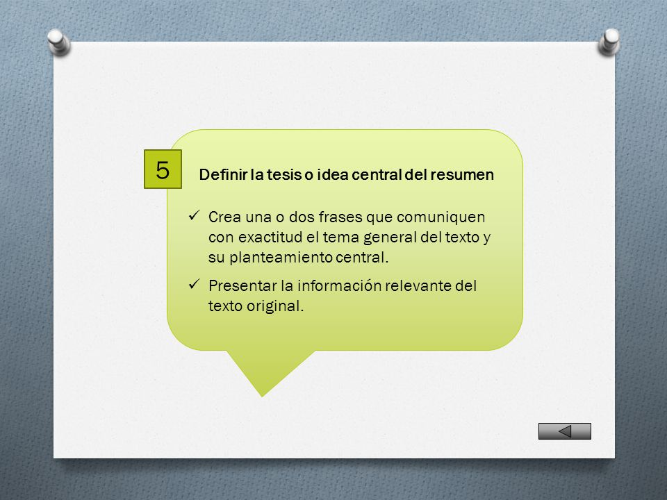 5 Definir la tesis o idea central del resumen