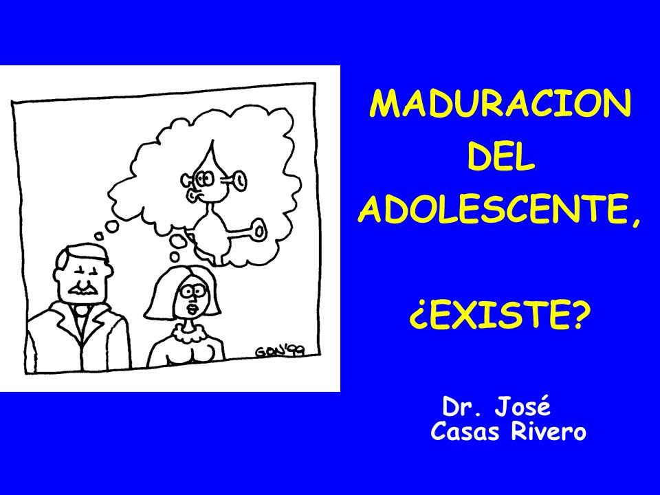 MADURACION DEL ADOLESCENTE, ¿EXISTE