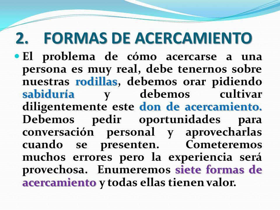 2. FORMAS DE ACERCAMIENTO
