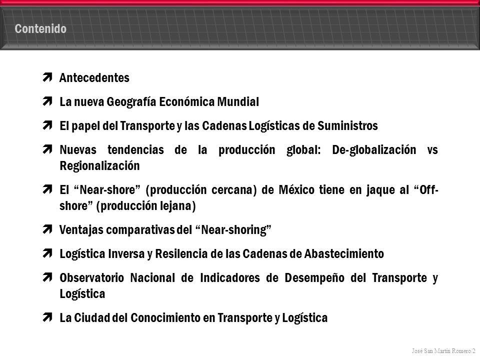 Contenido Antecedentes. La nueva Geografía Económica Mundial. El papel del Transporte y las Cadenas Logísticas de Suministros.