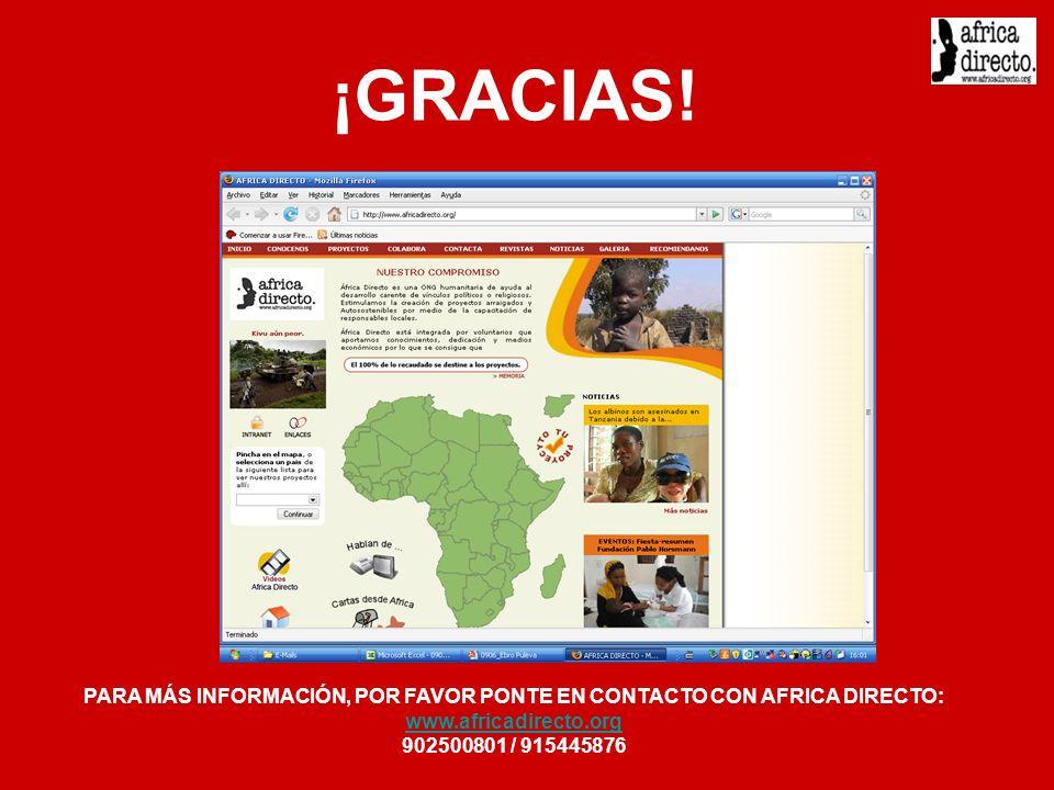 PARA MÁS INFORMACIÓN, POR FAVOR PONTE EN CONTACTO CON AFRICA DIRECTO: